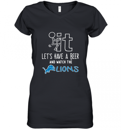 Fuck It Let's Have A Beer And Watch The Detroit Lions Women's V-Neck T-Shirt