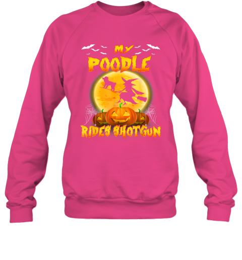 My Poodle Rides Shotgun Halloween Gift For Dog Lover Sweatshirt
