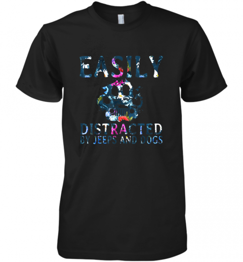 Easily Distracted By Jeeps And Dogs Flower Funny Shirt Gift Premium Men's T-Shirt