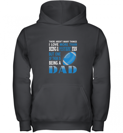 I Love More Than Being A Panthers Fan Being A Dad Football Youth Hoodie