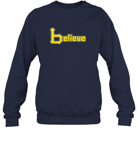 q60j sports believe baseball pirate gift fans of pittsburgh sweatshirt 35 front navy