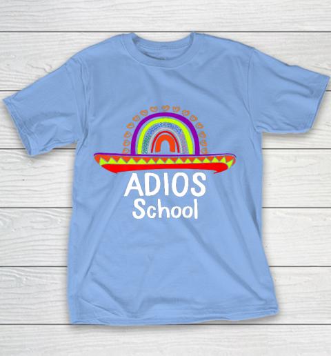 Adios School Happy Last Day Of School 2021 Teacher Mexican Youth T-Shirt 8