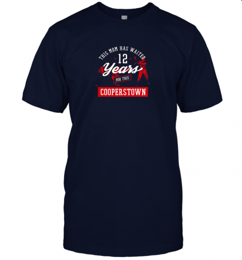 j9xo this mom has waited 12 years baseball sports cooperstown jersey t shirt 60 front navy