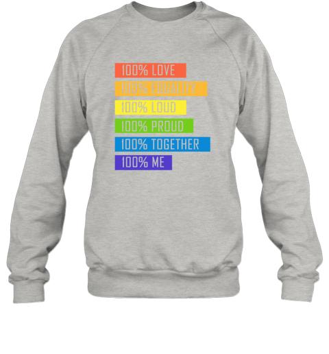 tzyp 100 love equality loud proud together 100 me lgbt sweatshirt 35 front ash