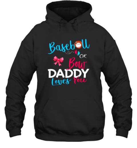 Mens Baseball Gender Reveal Team Baseball or Bow Daddy Loves You Hoodie