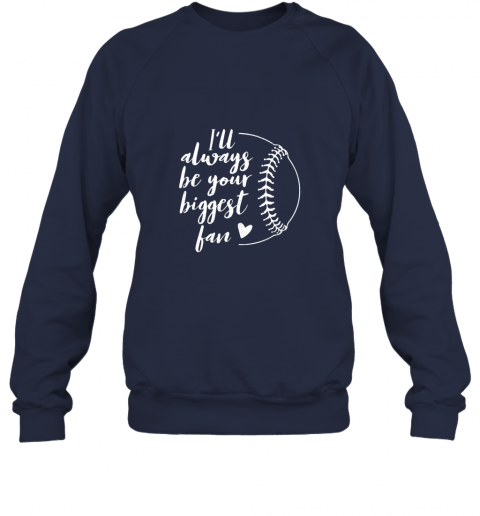 wqxf i39 ll always be your biggest baseball fan softball gift sweatshirt 35 front navy