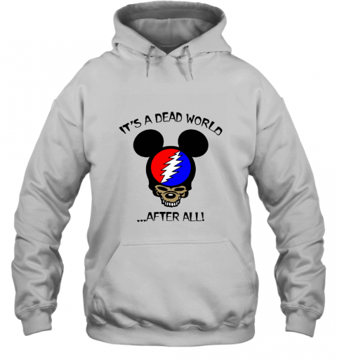 It's A Dead World After All Disney Mickey Grateful Dead Hoodie