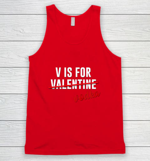 Funny V is for Vodka Alcohol T Shirt for Valentine Day Gift Tank Top 5