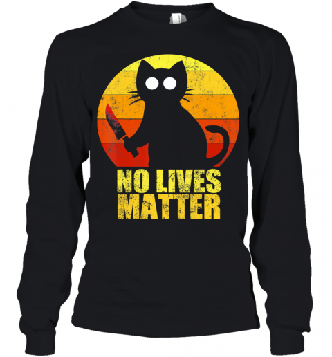 No Lives Matter Halloween Murderous Cat With Knife Adult Youth Long Sleeve