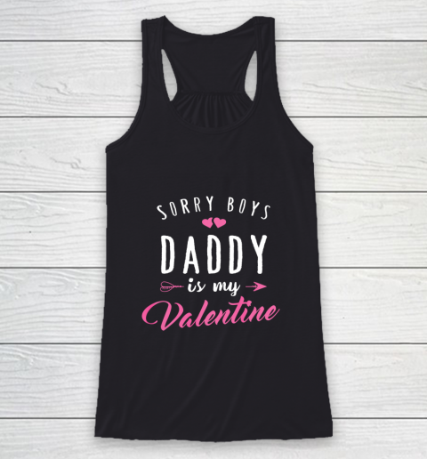 Sorry Boys Daddy Is My Valentine T Shirt Girl Love Funny Racerback Tank