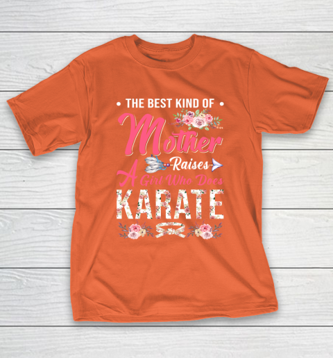 Karate the best kind of mother raises a girl T-Shirt 4