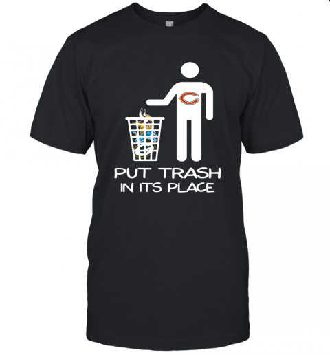 Chicago Bears Put Trash In Its Place Funny NFL Unisex Jersey Tee