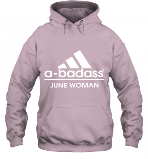 A Badass June Women Are Born In March Hoodie