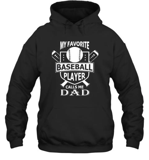 Mens My Favorite Baseball Player Calls Me DAD Hoodie