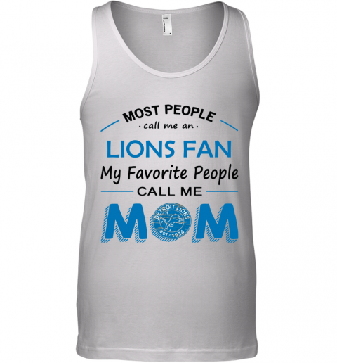 People Call Me DETROIT LIONS  Fan  Mom Tank Top