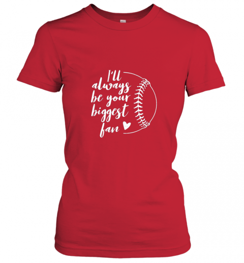 1jwp i39 ll always be your biggest baseball fan softball gift ladies t shirt 20 front red