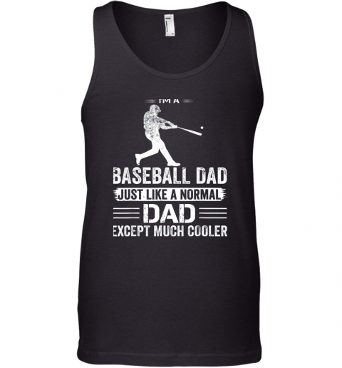 Mens I'm A Baseball Dad Like A Normal Dad Just Much Cooler Tank Top