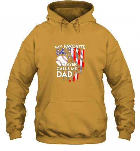 8d7y my favorite baseball player calls me dad funny gift hoodie 23 front gold
