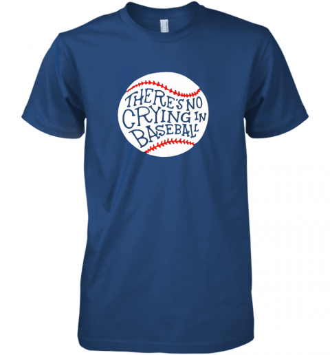 vokz there is no crying in baseball shirt by baseball premium guys tee 5 front royal