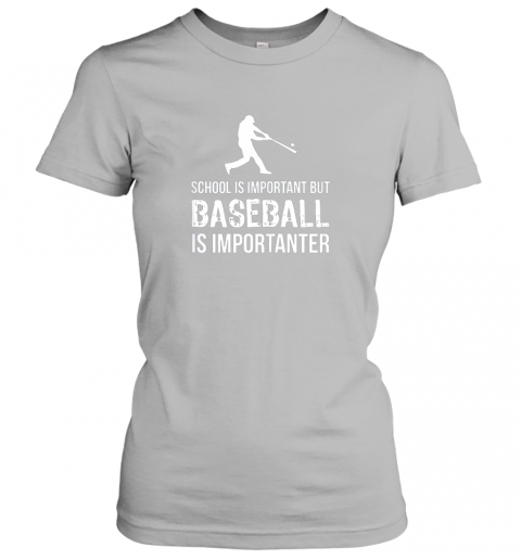 ix5b school is important but baseball is importanter gift ladies t shirt 20 front sport grey