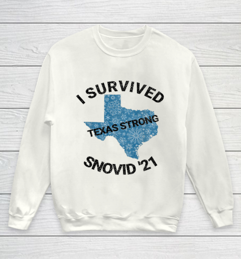 I Survived SNOVID 2021 Texas Strong Texas Blizzard Winter 21 Youth Sweatshirt 1