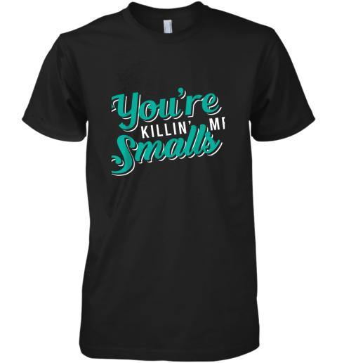 You're Killing Me Smalls Shirt Baseball Gift Premium Men's T-Shirt