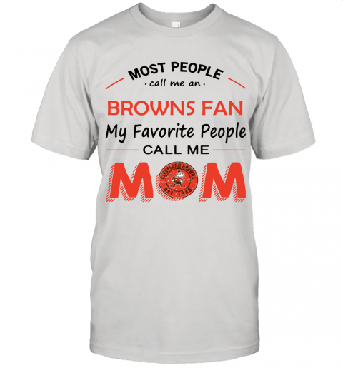 Most People Call Me Cleveland Browns Fan Football Mom Unisex Jersey Tee