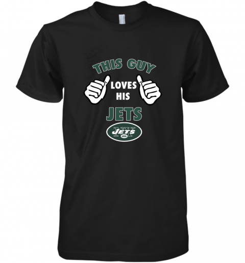 This Guy Loves His New York Jets Premium Men's T-Shirt