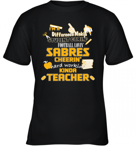 BUFFALO SABRES  I'm A Difference Making Student Caring Hockey Loving Kinda Teacher Youth T-Shirt