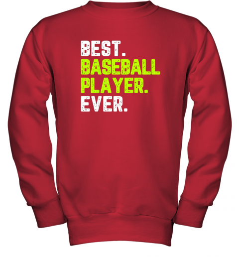 bjxy best baseball player ever funny quote gift youth sweatshirt 47 front red