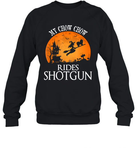 Chow Chow Rides Shotgun Dog Lover Halloween Party Gift Sweatshirt