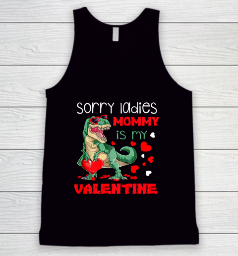 Sorry Ladies Mommy Is My Valentine Day T Rex Dinosaur Gift Tank Top