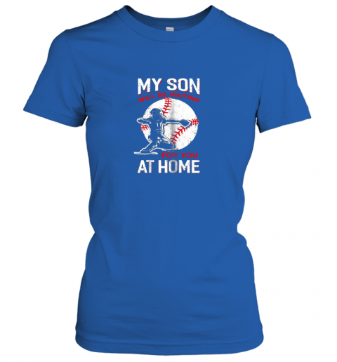 trpz my son will be waiting for you at home baseball dad mom ladies t shirt 20 front royal