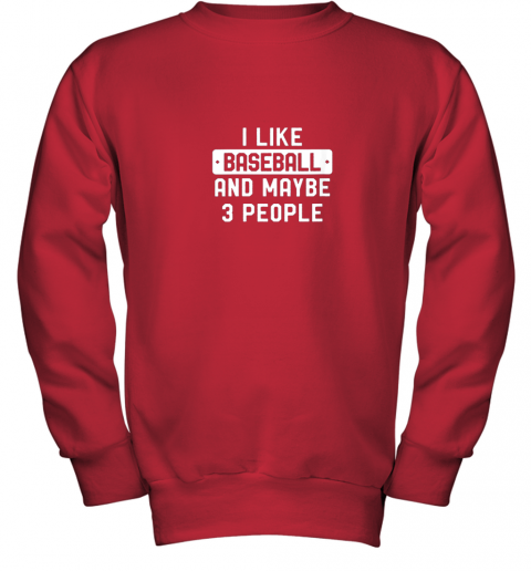 pehm i like baseball and maybe 3 people youth sweatshirt 47 front red