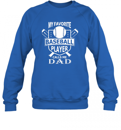 e1rj mens my favorite baseball player calls me dad sweatshirt 35 front royal