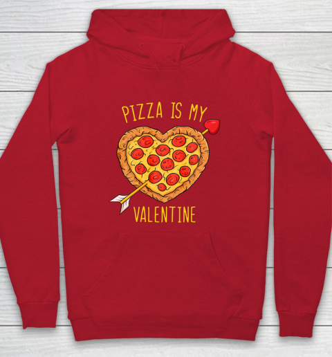 Pizza Is My Valentine Funny Valentines Day Hoodie 7