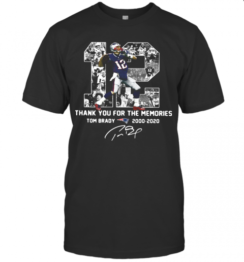 12 Tom Brady 2000 2020 Thank You For The Memories Signature T-Shirt