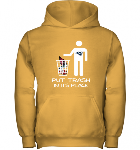 Los Angeles Rams Put Trash In Its Place Funny NFL Youth Hoodie