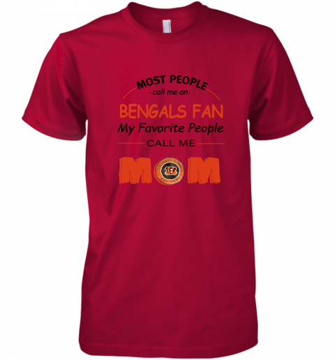 rf2l most people call me cincinnati bengals fan football mom premium guys tee 5 front red