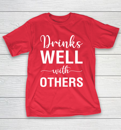 Beer Lover Funny Shirt Drinks Well With Others T-Shirt 9
