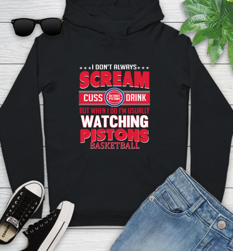 Detroit Pistons NBA Basketball I Scream Cuss Drink When I'm Watching My Team Youth Hoodie