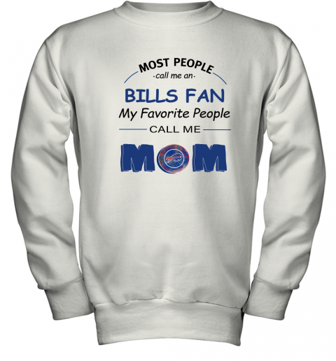 Most People Call Me Buffalo Bills Fan Football Mom Youth Sweatshirt