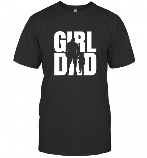 #GirlDad Girl Dad Proud Father of Daughters Cute Fathers Day TShirt T-Shirt