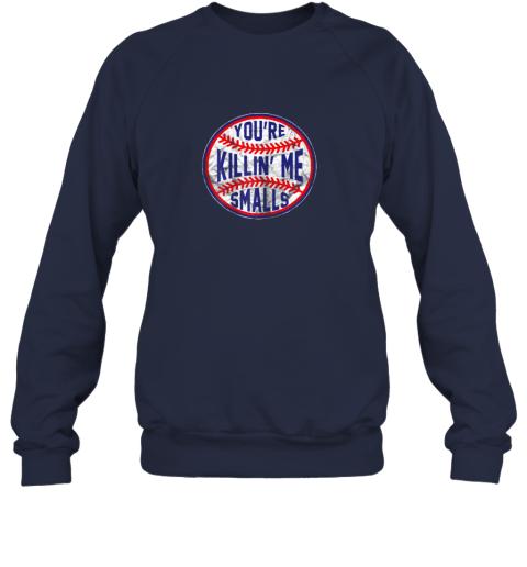 zpvp you39 re killin me smalls funny designer baseball sweatshirt 35 front navy