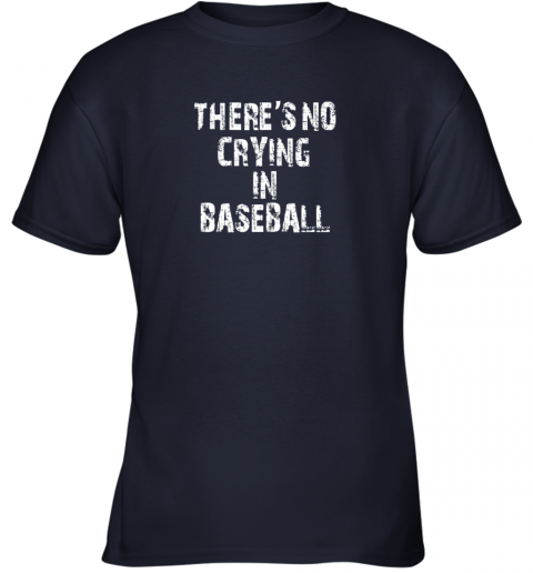fb8m there39 s no crying in baseball youth t shirt 26 front navy