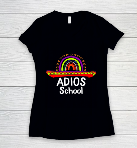 Adios School Happy Last Day Of School 2021 Teacher Mexican Women's V-Neck T-Shirt