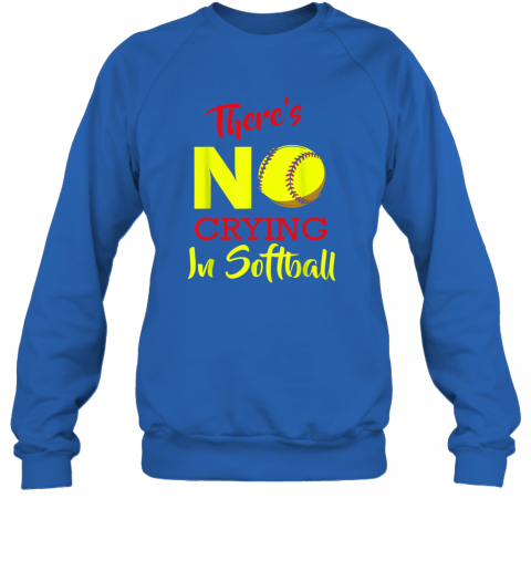 uhm1 there39 s no crying in softball baseball coach player lover sweatshirt 35 front royal