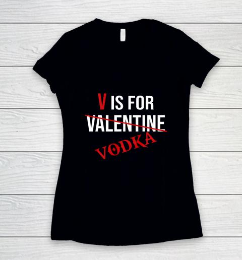 Funny V is for Vodka Alcohol T Shirt for Valentine Day Women's V-Neck T-Shirt