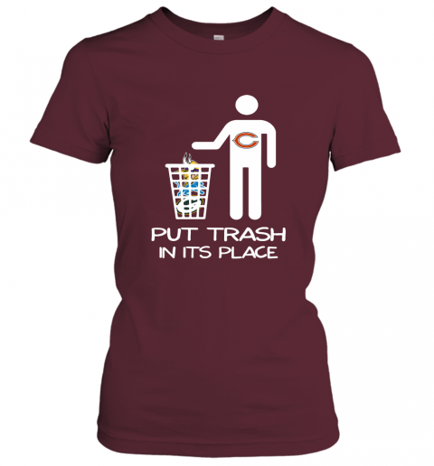 Chicago Bears Put Trash In Its Place Funny NFL Women's T-Shirt