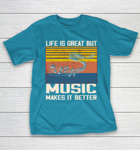 Life is good but music makes it better T-Shirt 7
